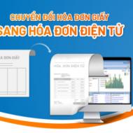 Thủ tục chuyển đổi hóa đơn giấy sang hóa đơn điện tử chi tiết nhất